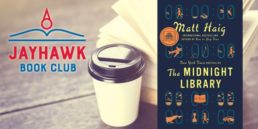 Jayhawk Book Club   The Midnight Library by Matt Haig